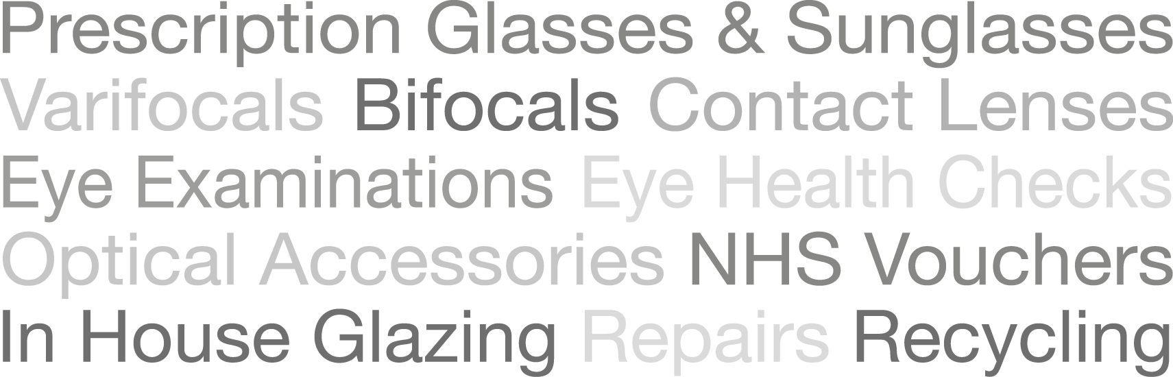 Prescription Glasses & Sunglasses 12 St Thomas Street Varifocals Bifocals Contact Lenses Eye Examinations Eye Health Checks Optical Accessories NHS Vouchers In House Glazing Repairs Recycling